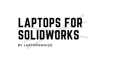 Laptops for Solidworks