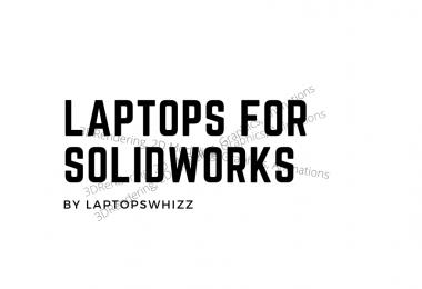 Laptops for Solidworks
